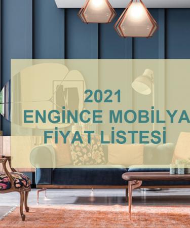 2021 engince mobilya fiyatları listesi
