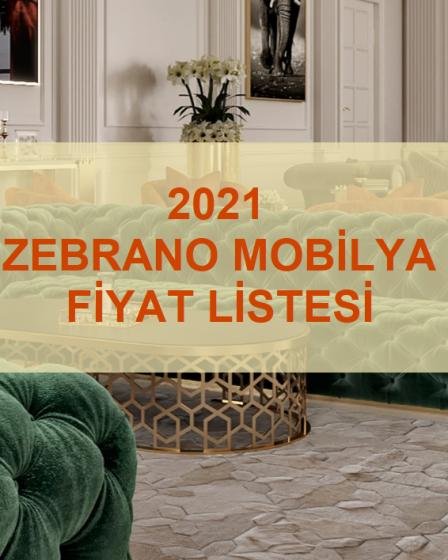 2021 zebrona mobilya fiyat listesi