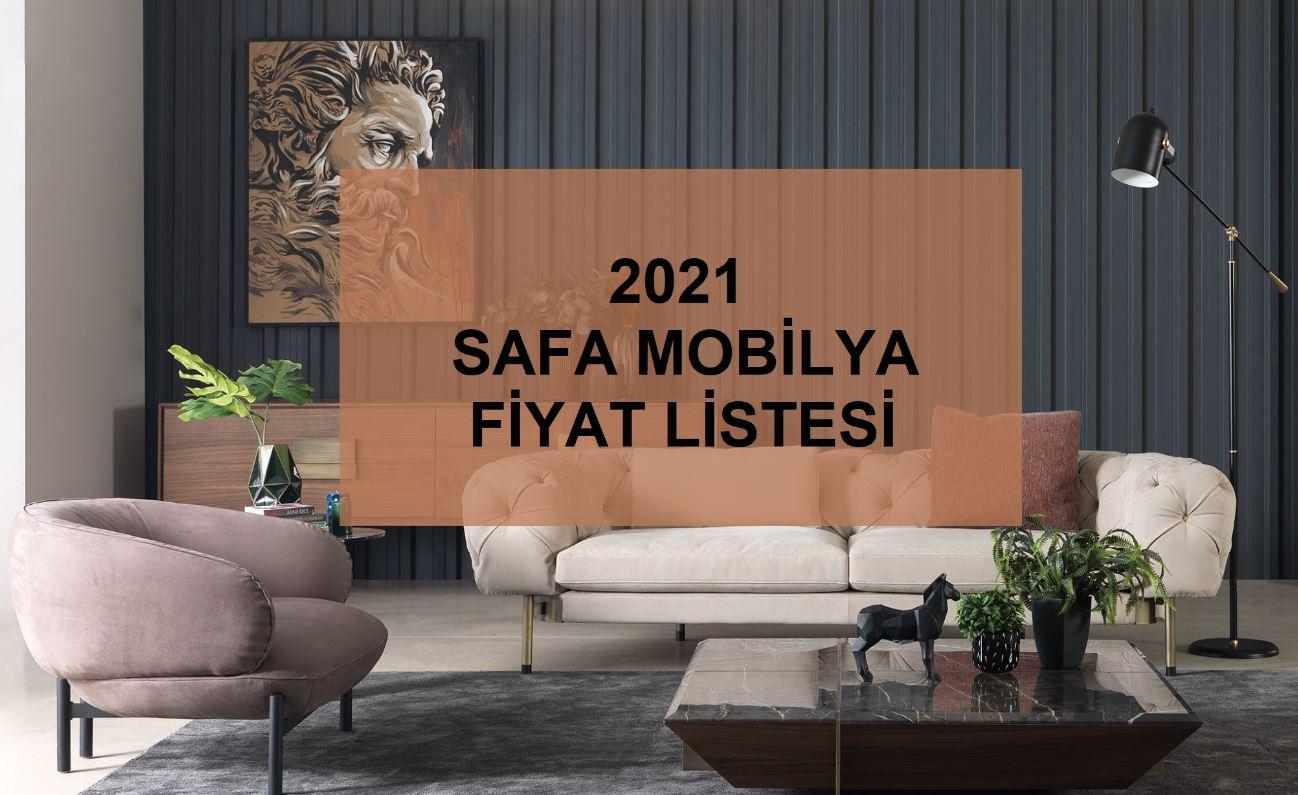 2021 SAFA MOBİLYA FİYAT LİSTESİ